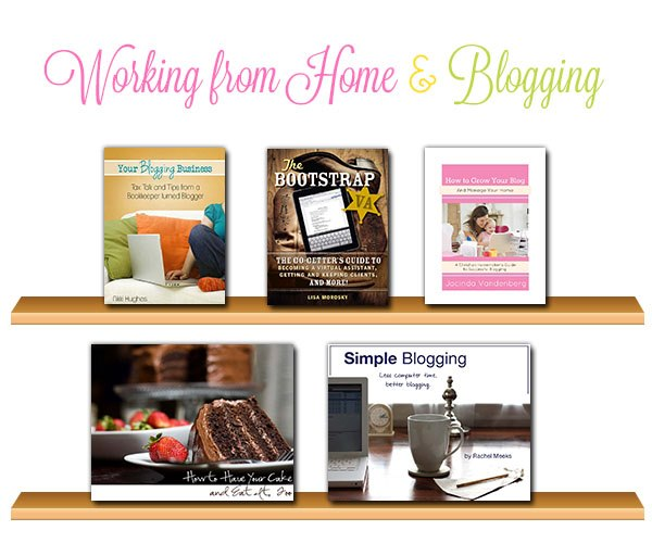 Blogging &amp; Working from Home Books