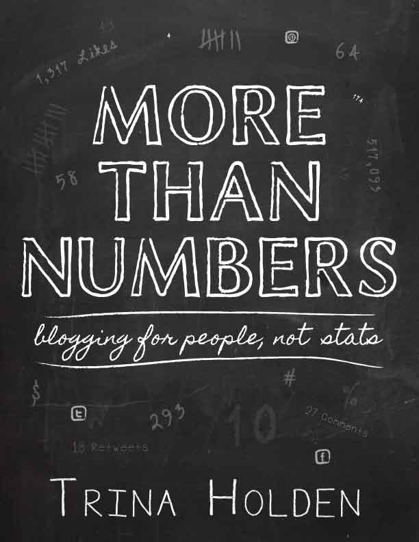 More Than Numbers: blogging for people, not stats by @TrinaHolden