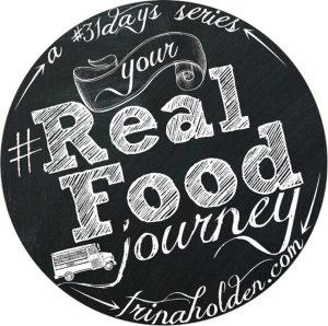 Your Real Food Journey