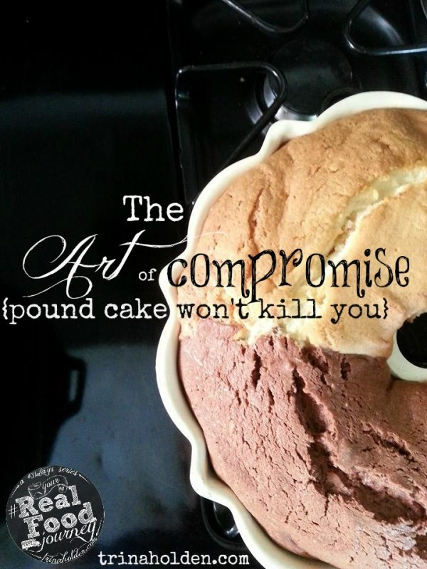 Embrace the Art of Compromise on your Real Food Journey!