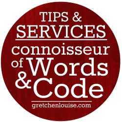 Tips & Services from Connoisseur of Code Gretchen Louise