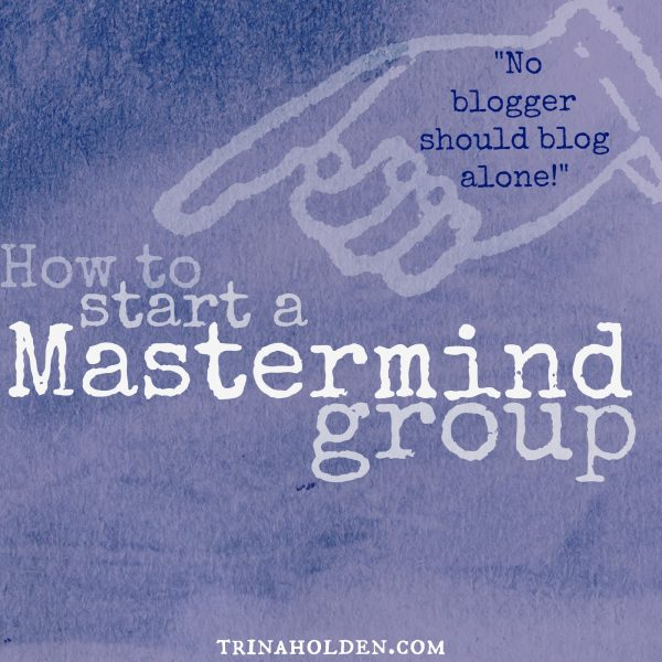 Start a Mastermind Group (7 steps plus lots of tips!)