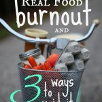 Real Food Burnout