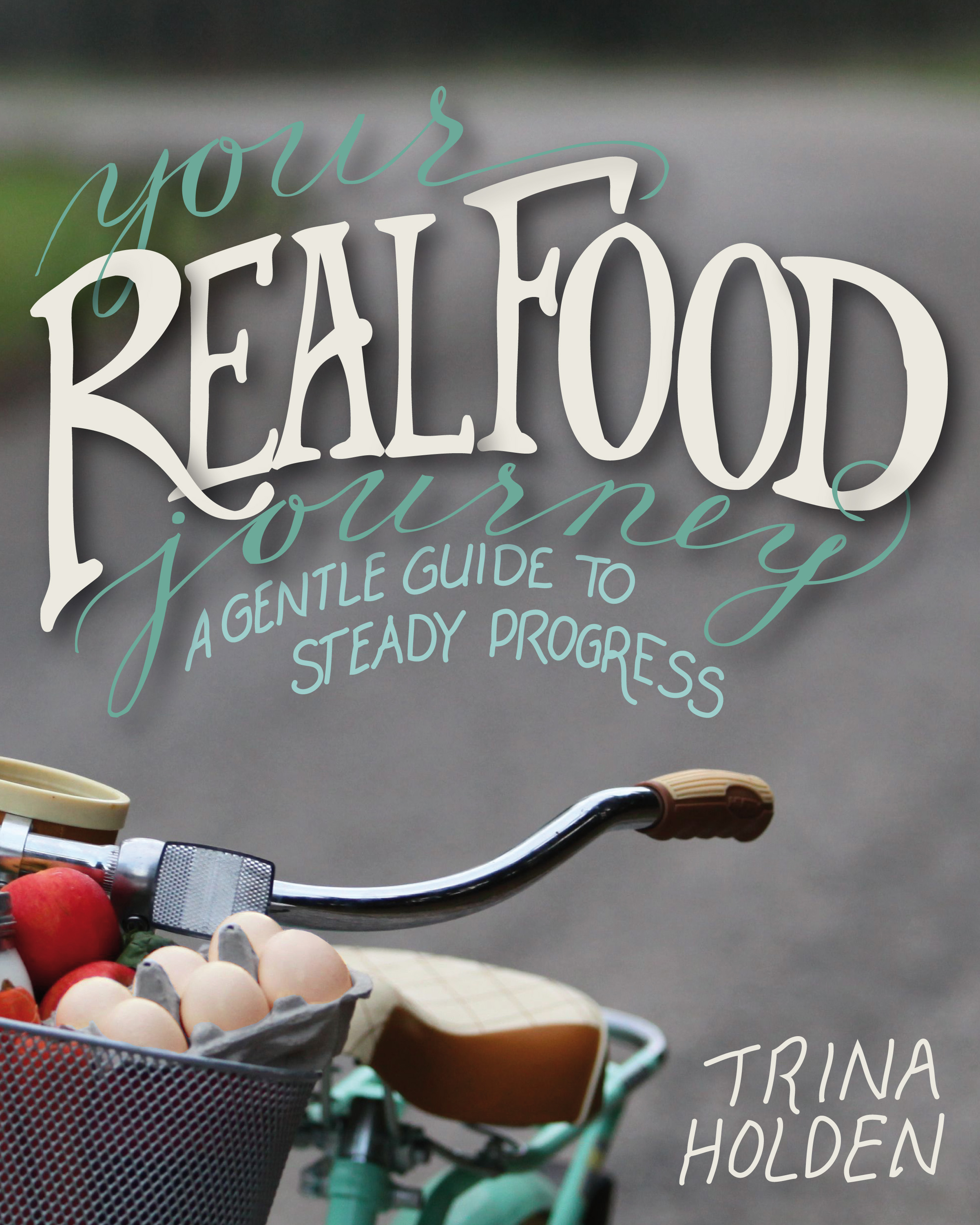 one of the best resources to gradually add more real food into your lifestyle